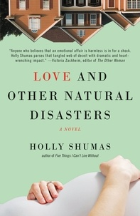 Holly Shumas - Love and Other Natural Disasters.