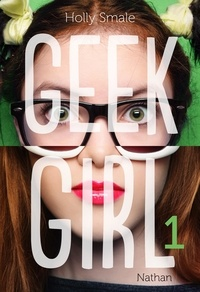 Holly Smale - Geek Girl Tome 1 : .
