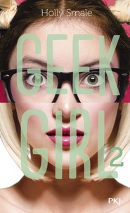 Holly Smale - Geek Girl Tome 2 : .