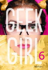 Holly Smale - Geek Girl Tome 6 : .
