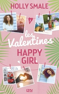 Holly Smale - Les Valentines Tome 1 : Happy Girl.