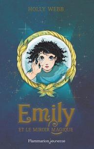 Holly Webb - Emily Tome 2 : Emily et le miroir magique.