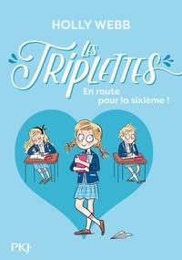 Holly Webb - Les triplettes Tome 1 : En route pour la sixième !.