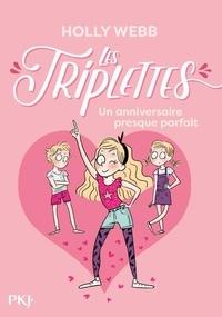 Holly Webb - Les triplettes Tome 2 : Un anniversaire presque parfait.