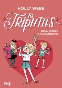 Holly Webb - Les triplettes Tome 4 : Deux amies pour Rebecca.