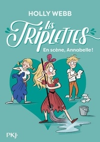 Holly Webb - Les triplettes Tome 5 : En scène, Annabelle !.