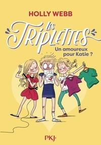 Holly Webb - Les triplettes Tome 6 : Un amoureux pour Katie ?.