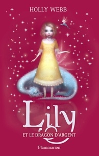 Holly Webb - Lily Tome 2 : Lily et le dragon d'argent.