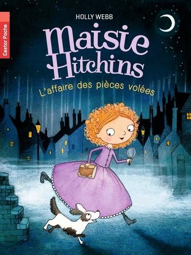 Holly Webb - Maisie Hitchins Tome 1 : L'affaire des pièces volées.