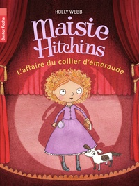 Holly Webb - Maisie Hitchins Tome 2 : L'affaire du collier d'émeraude.