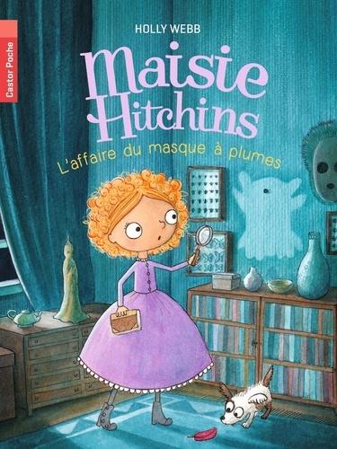 Holly Webb - Maisie Hitchins Tome 4 : L'affaire du masque à plumes.