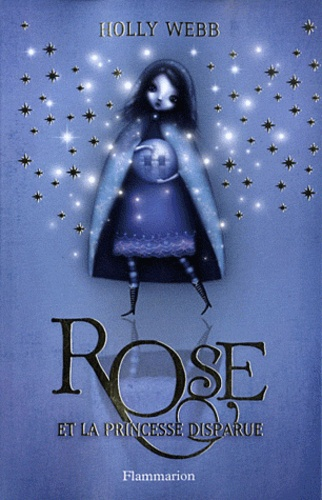 Holly Webb - Rose Tome 2 : Rose et la princesse disparue.