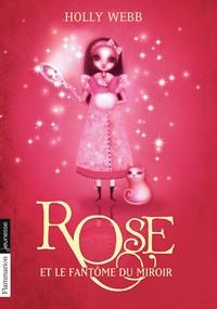 Holly Webb - Rose Tome 4 : Rose et le fantôme du miroir.