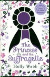 Holly Webb - The Princess and the Suffragette.