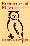 Holmes Rolston - Environmental Ethics - Duties to and Values in the Natural World.