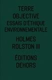 Holmes Rolston III - Terre objective - Essais d'éthique environnementale.