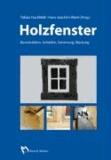 Tobias Huckfeldt - Holzfenster - Konstruktion, Schäden, Sanierung, Wartung.