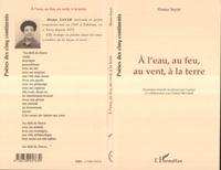 Homa Sayar - A l'eau, au feu, au vent, a la terre - 24 poemes traduits du persan par l'auteur en collaboration av.