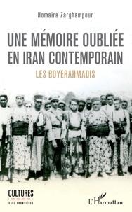 Homaira Zarghampour - Une mémoire oubliée en Iran contemporain - Les Boyerahmadis.