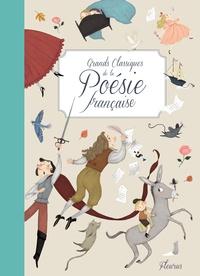 Hombeline Passot et Pauline Duhamel - Grands classiques de la poésie française.