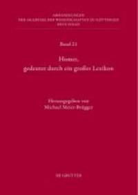 Homer, gedeutet durch ein großes Lexikon - Akten des Hamburger Kolloquiums vom 6.-8. Oktober 2010 zum Abschluss des Lexikons des frühgriechischen Epos.