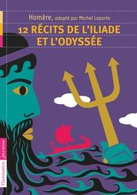 Homère - 12 récits de l'Iliade et l'Odyssée.