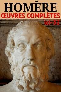 Homère Homère - Homère - Oeuvres complètes - Classcompilé n° 32 - [En vers et en prose].
