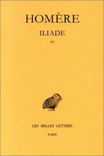 Homère - Iliade - Tome 3, Chants 13 à 18.