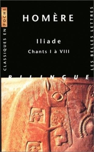 Homère - Iliade - Chants I à VIII, édition bilingue français-grec.