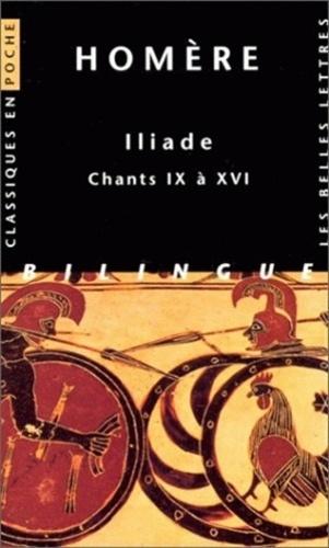 Homère - Iliade - Chants IX à XVI, édition bilingue français-grec.