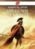 Homère et Martine Laffon - Les héros de L'Iliade - Texte intégral.