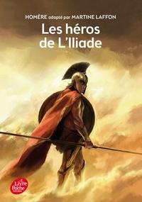 Homère - Les héros de l'Iliade.