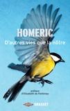 Homéric - D'autres vies que la nôtre - Chroniques du monde animal, préface d'Elisabeth de Fontenay.