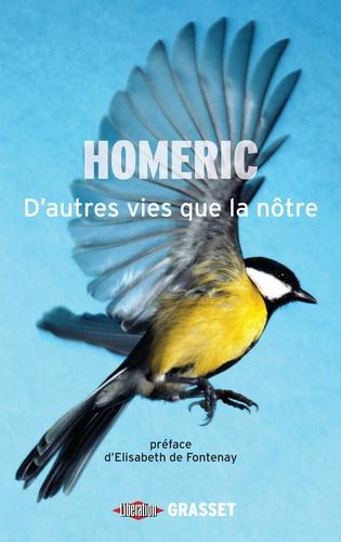 D'autres vies que la nôtre. Chroniques du monde animal, préface d'Elisabeth de Fontenay