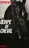 Homéric - Oedipe de cheval.