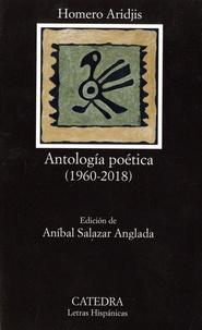 Homero Aridjis - Antologia poetica (1960-2018).