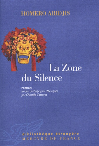 Homero Aridjis - La Zone du Silence.