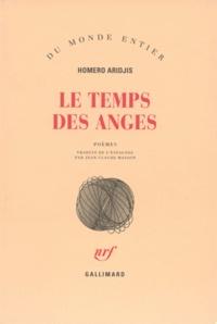 Homero Aridjis - Le temps des anges - Poèmes.