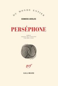 Homero Aridjis - Perséphone.