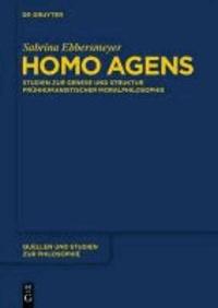 Homo agens - Studien zur Genese und Struktur frühhumanistischer Moralphilosophie.