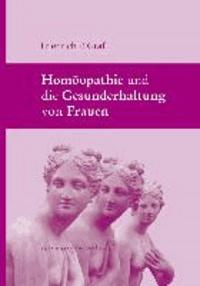 Homöopathie und die Gesunderhaltung von Frauen.