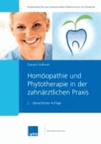 Homöopathie und Phytotherapie in der zahnärztlichen Praxis.