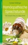 Homöopathische Sprechstunde - Der bessere Weg zur Gesundheit.
