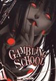 Homura Kawamoto et Toru Naomura - Gambling School Tome 1 : .