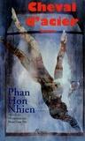 Hon Nhien Phan - Cheval d'acier.