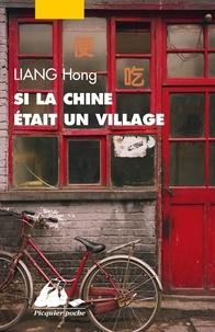 Hong Liang - Si la Chine était un village.
