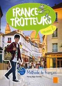 Hong Nga Danilo - France-Trotteur niveau 2 - Méthode de français.