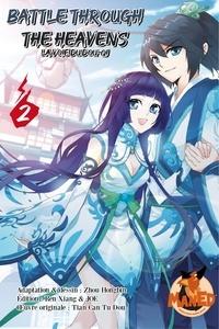 Hongbin Zhou et Ren Xiang - Battle Through the Heaven - Tome 2.