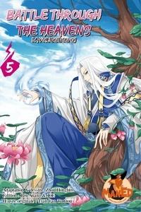 Hongbin Zhou et Ren Xiang - Battle Through the Heaven - Tome 5.