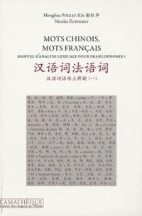 Honghua Poizat-Xie et Nicolas Zufferey - Mots Chinois, Mots Français - Manuel d'analyse lexicale pour francophones I.